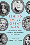 Behind Every Great Man: The Forgotten Women Behind the World's Famous and Infamous (English Edition)