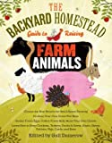 [[Backyard Homestead Guide to Raising Farm Animals, The]] [By: Damerow, Gail] [May, 2011]