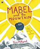 Mabel and the Mountain: a story about believing in yourself (English Edition)