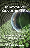 INNOVATIVE GOVERNMENTS: Smart Practices in Public Services (English Edition)
