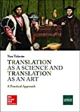 Translation as a science and translation as an art: a practical approach .