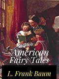 American Fairy Tales Annotated (English Edition)