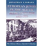 [[European Jewry in the Age of Mercantilism, 1550-1750 (The Littman Library of Jewish Civilization)]] [By: Jonathan I. Israel] [November, 1997]