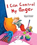 I Can Control My Anger (The Safe Child, Happy Parent Series)