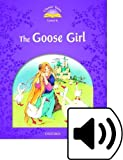 Classic Tales 4. The Goose Girl. MP3 Pack (Classic Tales Second Edition)