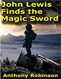 John Lewis Finds the Magic Sword (English Edition)
