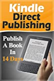 Kindle Direct Publishing: Publish A Book In 14 Days (2020 UPDATE) (Marketing, Make Money, Passive Income, Network Marketing) (English Edition)