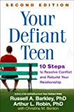 Your Defiant Teen, Second Edition: 10 Steps to Resolve Conflict and Rebuild Your Relationship (English Edition)