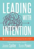 Leading With Intention:  Eight Areas for Reflection and Planning in Your PLC at Work (40+ Educational Leadership Practices You Can Use in Your School Today) (English Edition)