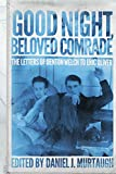 Good Night, Beloved Comrade: The Letters of Denton Welch to Eric Oliver (Living Out: Gay and Lesbian Autobiog) (English Edition)