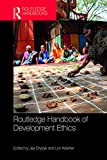 Routledge Handbook of Development Ethics (English Edition)