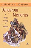 Dangerous Memories: A Mosaic of Mary in Scripture