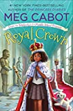 Royal Crown: From the Notebooks of a Middle School Princess: 4
