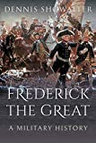 Frederick the Great: A Military History
