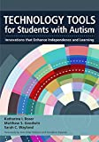 Technology Tools for Students With Autism: Innovations that Enhance Independence and Learning (English Edition)
