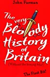 The Very Bloody History Of Britain: The First Bit! (English Edition)