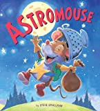 Storytime : Astromouse [Idioma Inglés]: A Story About Pursuing Your Dreams