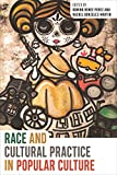 Race and Cultural Practice in Popular Culture (English Edition)