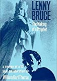 Lenny Bruce: The Making of a Prophet (English Edition)