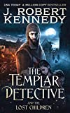 The Templar Detective and the Lost Children (The Templar Detective Thrillers Book 7) (English Edition)