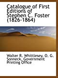 Catalogue of First Editions of Stephen C. Foster (1826-1864)
