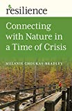 Resilience: Connecting with Nature in a Time of Crisis