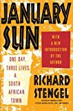 January Sun: One Day, Three Lives, a South African Town by Richard Stengel (2010-03-30)