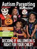 Autism Parenting Magazine Issue 11 - What is Your Child for Halloween?: Staying on track at school, Masquerade Unmasking from Aspergers (English Edition)