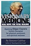 Visionary Medicine: Real Hope for Total Healing (English Edition)