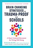 Brain-Changing Strategies to Trauma-Proof Our Schools: A Heart-Centered Movement for Wiring Well-Being (English Edition)