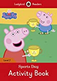 PEPPA PIG: SPORTS DAY ACTIVITY BOOK (LB): Ladybird Readers Level 2