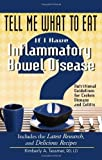 Tell Me What to Eat If I Have Inflammatory Bowel Disease: Nutritional Guidelines for Crohn's Disease and Colitis by Kimberly Tessmer (2011-12-22)