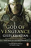 God Of Vengeance - Format B: (The Rise of Sigurd 1): A thrilling, action-packed Viking saga from bestselling author Giles Kristian