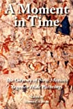 A Moment in Time: The Odyssey of New Mexico's Segesser Hide Paintings by Chavez, Thomas E. (2012) Paperback