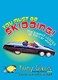 You Must Be Skidding! The Biggest Losers Of The Car World (English Edition)