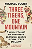 Three Tigers, One Mountain: A Journey through the Bitter History and Current Conflicts of China, Korea and Japan (English Edition)