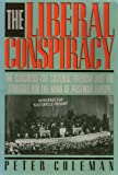 THE LIBERAL CONSPIRACY The Congress for Cultural Freedom and the Struggle for the Mind of Postwar Europe (English Edition)