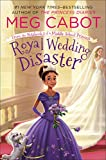 Royal Wedding Disaster: From the Notebooks of a Middle School Pri: 2 (From the Notebooks of a Middle School Princess)