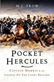 Pocket Hercules: Captain Morris and the Charge of the Light Brigade