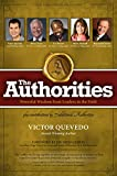 The Authorities - Victor Quevedo: Powerful Wisdom from Leaders in the Field (English Edition)