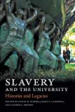 Slavery and the University: Histories and Legacies (English Edition)
