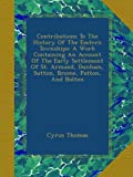 Contributions To The History Of The Eastern Townships: A Work Containing An Account Of The Early Settlement Of St. Armand, Dunham, Sutton, Brome, Patton, And Bolton