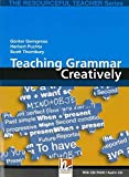 Teaching grammar creatively. The resourceful teacher series. Con CD-ROM. Con CD-ROM: (Helbling Languages)