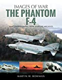 The F-4 Phantom: Rare Photographs from Wartime Archives (Images of War)
