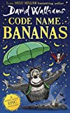 Code Name Bananas: The hilarious and epic new children's book from multi-million bestselling author David Walliams