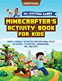 Minecraft Activity Book: 50+ Exciting Games: Minecrafter's Activity Book for Kids: Family-Friendly Activities for Exploring Topics in Science, ... Art, and Math (Unofficial Minecraft Book)