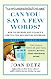 By Detz, Joan Can You Say a Few Words? , Second Revised Edition: How to Prepare and Deliver a Speech for Any Special Occasion Paperback - March 2006