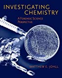 Investigating Chemistry: A Forensic Science Perspective by Matthew Johll (2006-05-17)