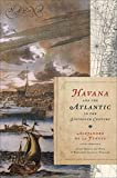 Havana and the Atlantic in the Sixteenth Century (Envisioning Cuba) (English Edition)