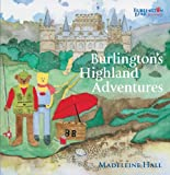 Burlington's Highland Adventures: 4 (Burlington Bear)